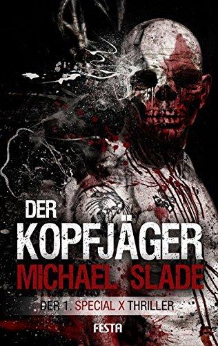 Der Kopfjäger: Der 1. SPECIAL X Thriller (Festa CRIME)