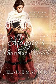 Maggie's Christmas Miracle (Westward Home and Hearts Mail-Order Brides Book 3)