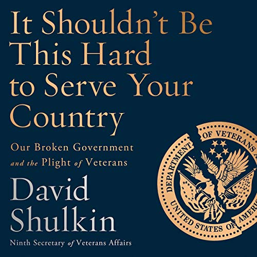 Couverture de It Shouldn't Be This Hard to Serve Your Country