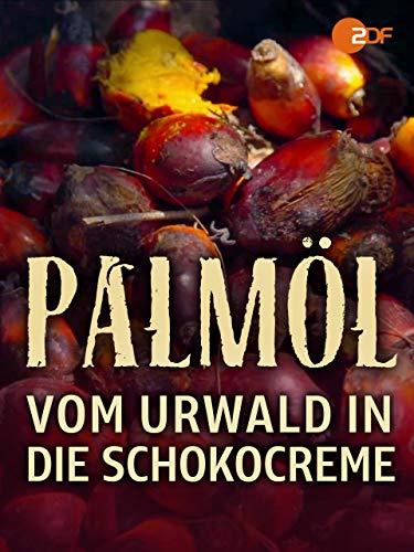 Palmöl - Vom Urwald in die Schokocreme