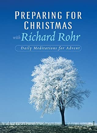 Preparing for Christmas: Daily Meditations for Advent by Richard Rohr (1-Jul-2008) Paperback