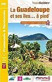 La Guadeloupe et ses îles à pied : 49 promenades &...