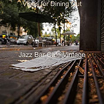 Vibes for Dining Out
