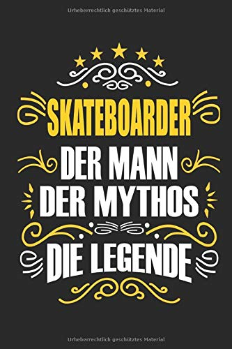 Skateboarder Der Mann Der Mythos Die Legende: Notizbuch, Geschenk Buch mit 110 linierten Seiten