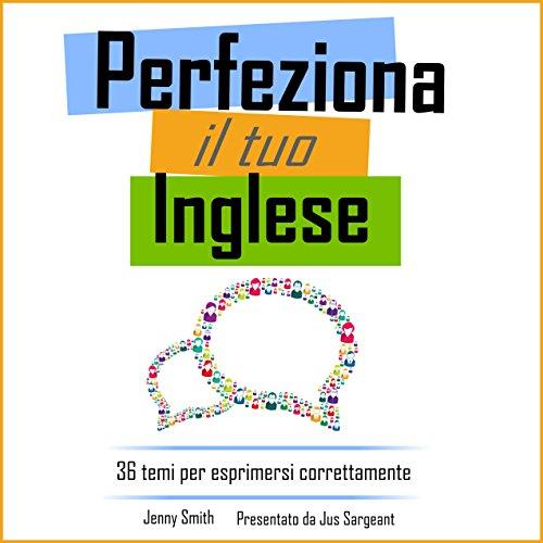 Perfeziona il tuo inglese: 36 temi per esprimersi correttamente [Refine your English: 36 themes to express yourself correctly] audiobook cover art