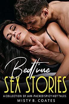 Bedtime Sex Stories: A Collection of Jam-Packed Spicy Hot Tales Review