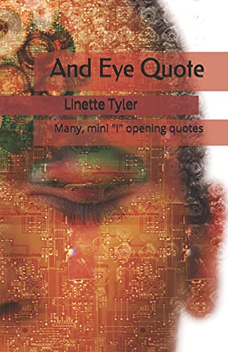And Eye Quote: Many, Mini &Quot;I&Quot; Opening Quotes About Life Challenges And Lessons.