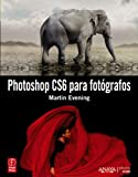 Photoshop CS6 para fotógrafos (Photoclub)