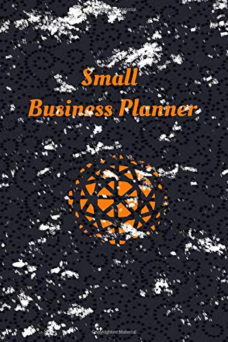 Small Business Planner: Success Notebook: Create Your Own Future: Motivational Notebook, Journal, Diary, Scrapbook (121 Pages, Blank, 6 x 9) (Motivational Notebooks)