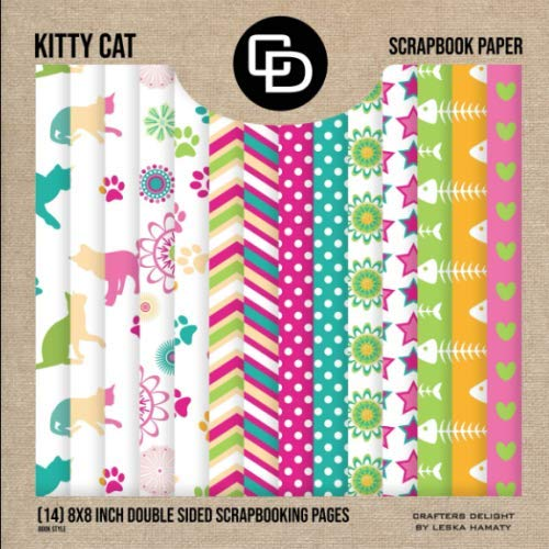 Kitty Cat Scrapbook Paper (14) 8x8 Double Sided Scrapbooking Pages: Crafters Delight By Leska Hamaty