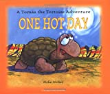 One Hot Day: A Tomas the Tortoise Adventure