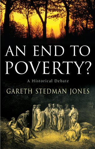 An End to Poverty? A Historical Debate