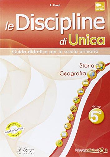 Le discipline di Unica. Storia e Geografia. Per la 5ª classe elementare