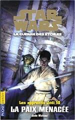 Les Apprentis Jedis, tome 10 - Star Wars, la guerre des étoiles - La Paix menacée de Jude Watson