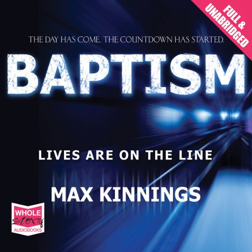 Baptism                   By:                                                                                                                                 Max Kinnings                               Narrated by:                                                                                                                                 David Bauckham                      Length: 11 hrs and 29 mins     17 ratings     Overall 3.4