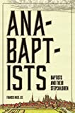 Anabaptists, Baptists, and their Stepchildren