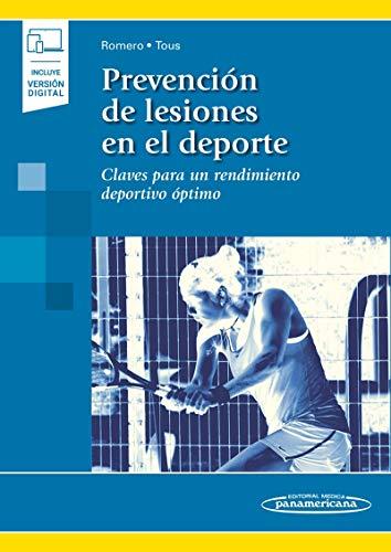 Prevencion de lesiones en el deporte (incluye version digital): Claves para un rendimiento de portivo óptimo (incluye versión digital)