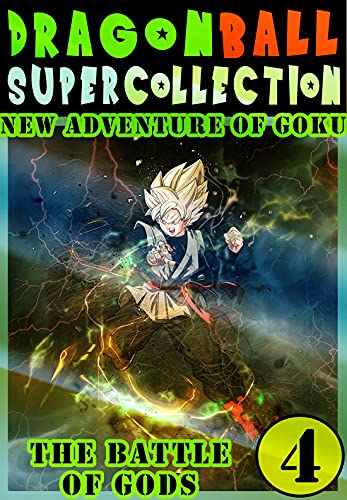 Dragonball-Super-God Goku: Collection Book 4 Great Graphic Novel Super Ball Adventure Dragon Action Manga Shonen For Adults Teenagers Kids (English Edition)