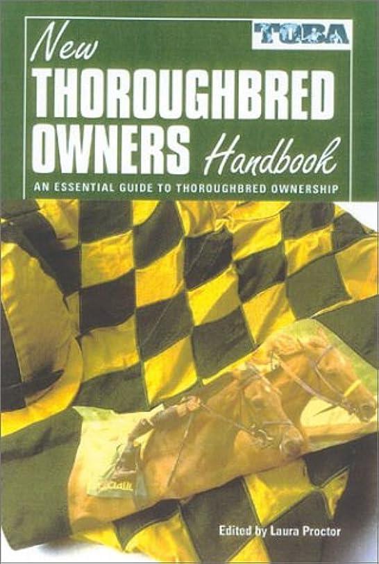 発音内陸特許The New Thoroughbred Owners Handbook: An Essential Guide to Thoroughbred Ownership