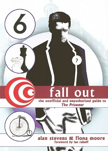 Fall Out: The Unofficial and Unauthorised Guide to The Prisoner