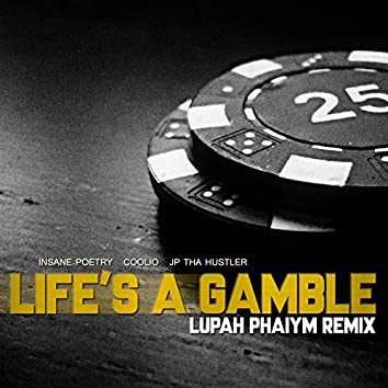 Life's A Gamble (Lupah Phaiym Remix)