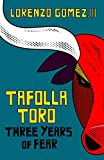 Tafolla Toro: Three Years of Fear