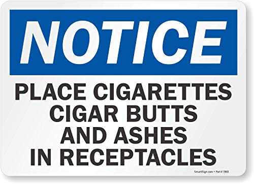 """Notice - Place Cigarettes Cigar Butts and Ashes in Receptacles"" Label by SmartSign 