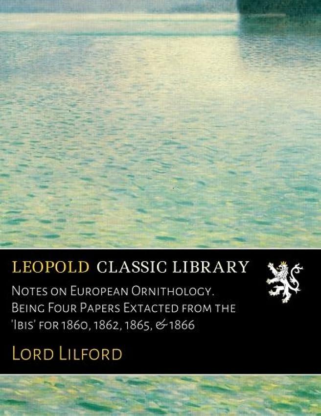 作曲家三角形通行人Notes on European Ornithology. Being Four Papers Extacted from the 'Ibis' for 1860, 1862, 1865, & 1866
