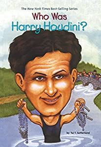 Who Was Harry Houdini? (Who Was?)