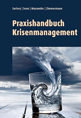 Praxishandbuch Krisenmanagement: Krisenbewältigung mit dem 4C-Konzept