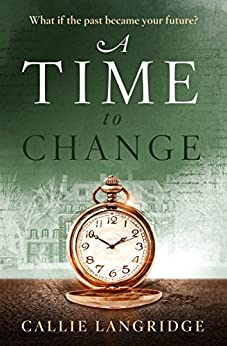 A Time to Change by [Callie Langridge]