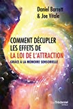 Comment décupler les effets de la loi de l'attraction - Grâce à la mémoire sensorielle - Format Kindle - 12,99 €