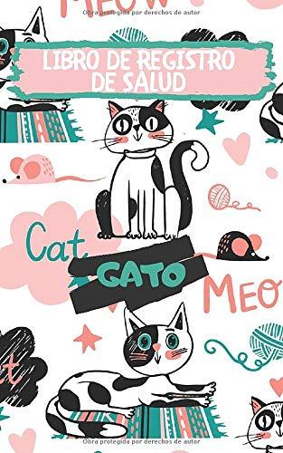 Libro de Registro de Salud Gato: 🐈 Para tener la información médica de su gato de un vistazo | Seguimiento de los cuidados, vacunación, ... comportamiento y hábitos | Tamaño conveniente