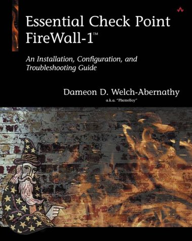 Essential Check Point FireWall-1: How to Successfully Build, Implement, and Maintain Your Firewall (Aw Professional)