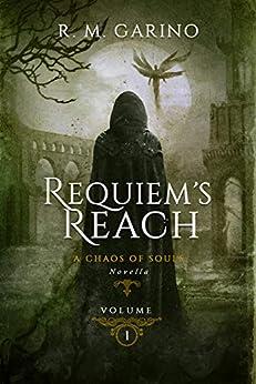 Requiem's Reach: A Chaos of Souls Novella (Chaos of Souls Novella Series, Volume 1) (English Edition) por [R.M. Garino]