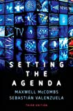 Setting the Agenda: Mass Media and Public Opinion (English Edition)