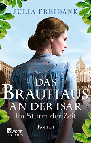 Das Brauhaus an der Isar: Im Sturm der Zeit (Die Brauhaus-Saga, Band 2)