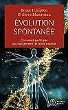 Evolution spontanée - Comment participer au changement de notre espèce