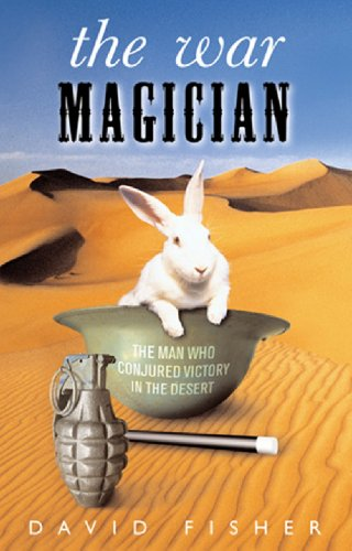 The War Magician: The man who conjured victory in the desert by [David Fisher]