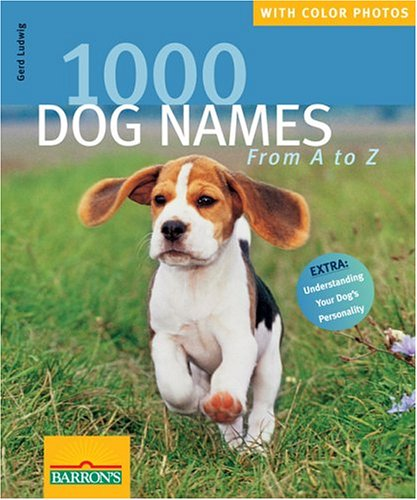 1000 Dog Names Book: From A to Z