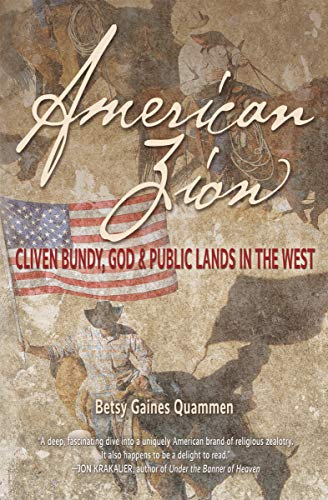 American Zion: Cliven Bundy, God & Public Lands in the West