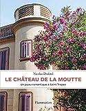 Le château de La Moutte: Un joyau romantique à Saint-Tropez