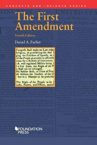 The First Amendment, 4th (Concepts and Insights)