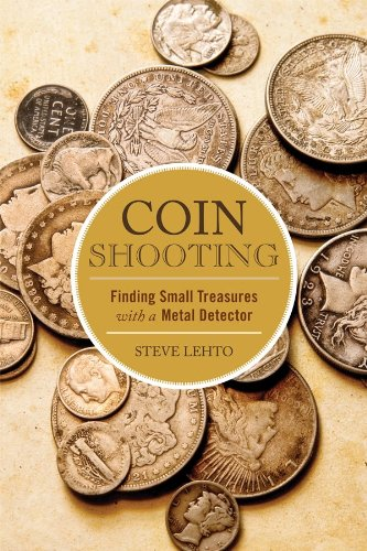 Coin Shooting: Finding Small Treasures with a Metal Detector (English Edition)