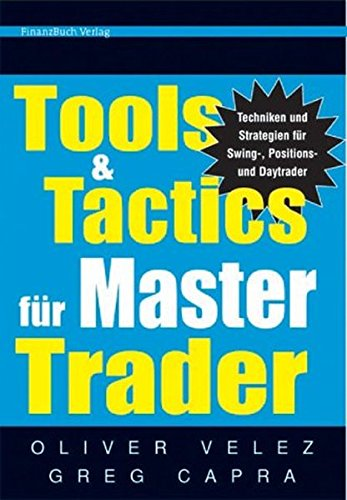 Tools & Tactics für Master Trader: Techniken und Strategien für Swing-, Positions- und Daytrader