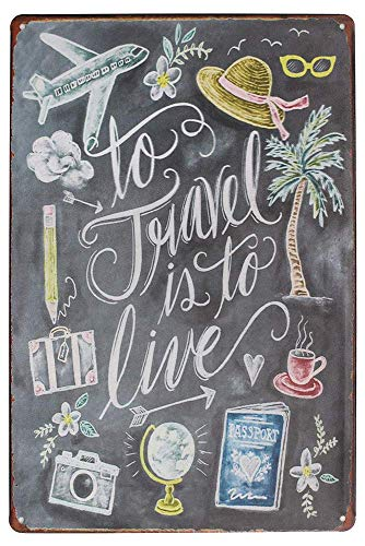 NOT to Travel is to Live Carteles metálicos de Estilo Americano Publicidad nostálgica Vintage Bebida Helada Placa Bar Café Familia Decorativo Pegatinas de Pared Arte Carteles