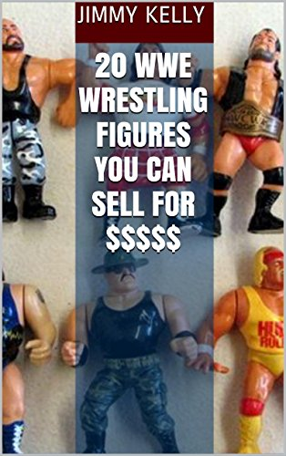 20 WWE Wrestling Figures You Can Sell for $$$$$ (English Edition)