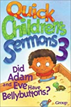 Quick Children's Sermons: Did Adam and Eve Have Bellybuttons? (Quick Children's Sermons) by Group Publishing (2001-01-01)