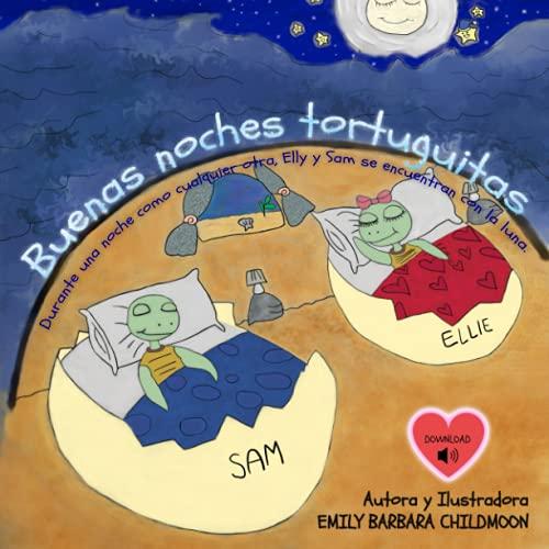 Buenas noches tortuguitas: Durante una noche como cualquier otra, Elly y Sam se encuentran con la luna.