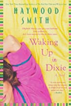 Waking Up in Dixie by Haywood Smith (2011-08-30)